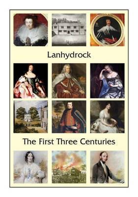 Lanhydrock the First Three Centuries