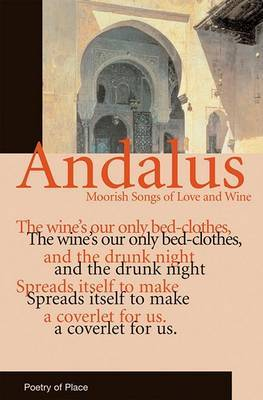 Andalucia: Moorish Songs of Love and Wine