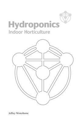 Hydroponics: Indoor Horticulture