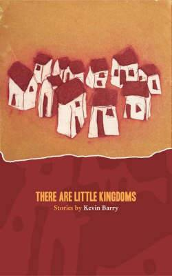 There are Little Kingdoms: Stories