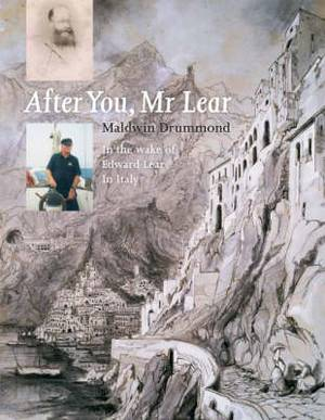 After You, Mr Lear: In the Wake of Edward Lear in Italy
