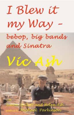 I Blew it My Way: Bebop, Big Bands and Sinatra