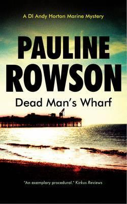 Dead Man's Wharf: The Fourth in the DI Andy Horton Crime Series
