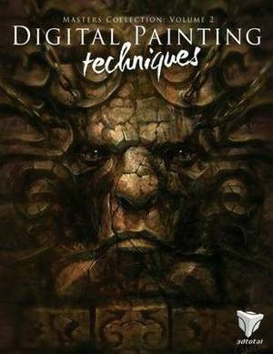 Digital Painting Techniques: Practical Techniques of Digital Art Masters: v. 2