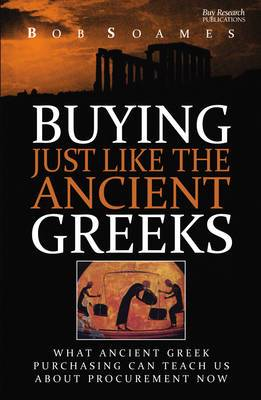 Buying Just Like the Ancient Greeks: What Ancient Greek Purchasing Can Teach Us About Procurement Now