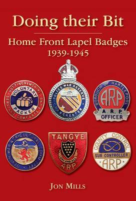 Doing Their Bit: Home Front Lapel Badges, 1939-1945