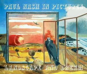 Paul Nash in Pictures: Landscape and Dream