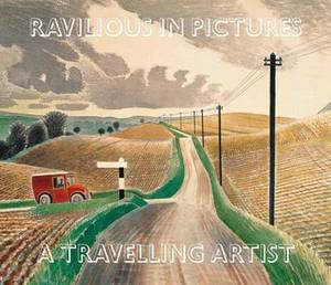 Ravilious in Pictures: 4: Travelling Artist