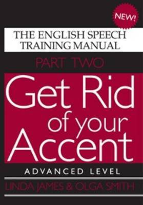 Get Rid of Your Accent: The English Speech Training Manual: Pt. 2: Advanced Level