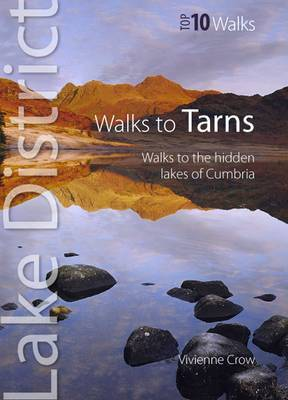Walks to Tarns: Walks to the Hidden Lakes of Cumbria