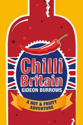 Chilli Britain: A Hot and Fruity Adventure