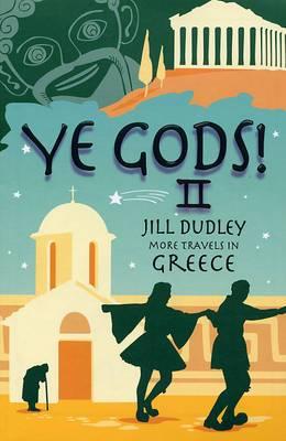 Ye Gods! II (More Travels in Greece): II