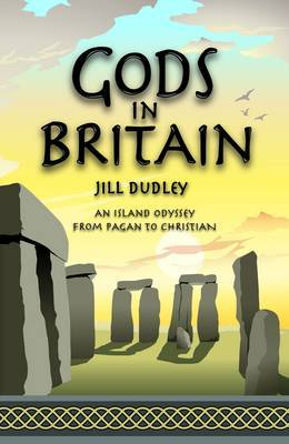 Gods in Britain: An Island Odyssey from Pagan to Christian