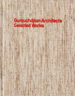 Gumuchdjian Architects: Selected Works