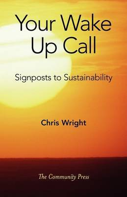 Your Wake Up Call: Signposts to Sustainability