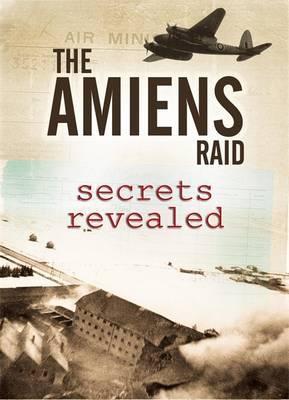 Amiens Raid: Secrets Revealed