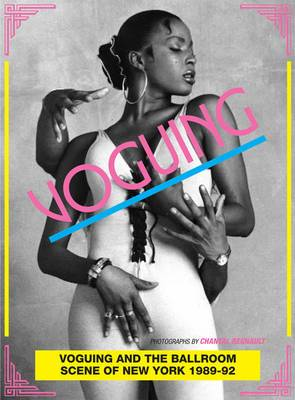 Voguing and the House Ballroom Scene of New York 1989-92