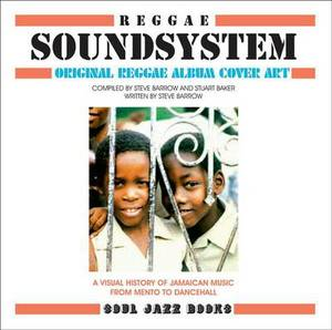 Reggae Soundsystem: Original Reggae Album Cover Art, a Visual History of Jamaican Music from Mento to Dancehall