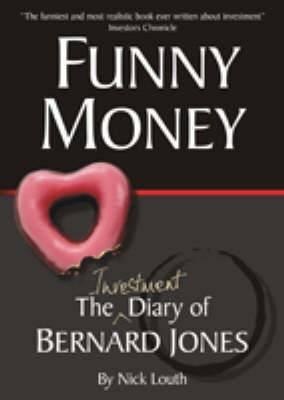 Funny Money: The (investment) Diary of Bernard Jones