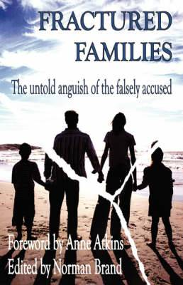 Fractured Families: The Untold Anguish of the Falsely Accused