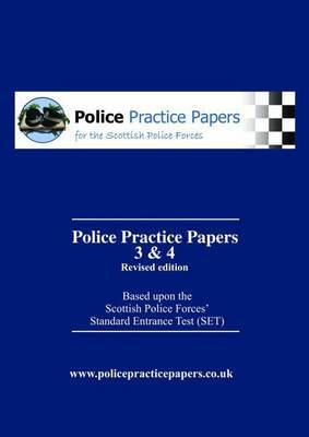 Police Practice Papers 3 and 4: Based Upon the Scottish Police Forces' Standard Entrance Test: SET