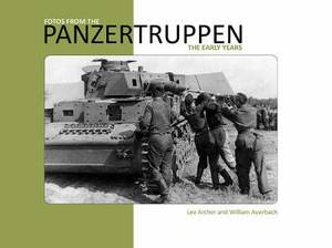 Fotos from the Panzertruppen: The Early Years