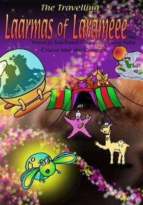 Travelling Laarmas of Laramee: Cruise into the Cosmos