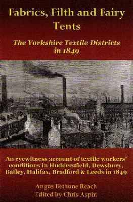 Fabrics, Filth and Fairy Tents: The Yorkshire Textile Districts in 1849