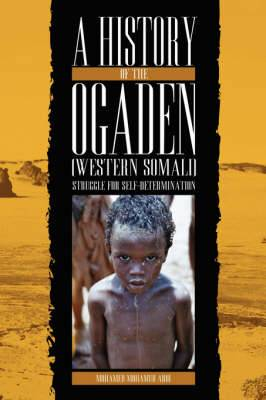 A History of the Ogaden (Western Somali) Struggle for Self - Determination