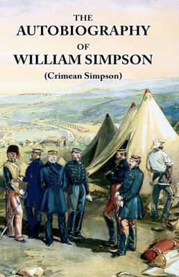 The Autobiography of William Simpson (Crimean Simpson)