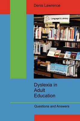 Dyslexia in Adult Education: Questions and Answers