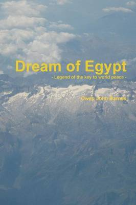 Dream of Egypt - Legend of the Key to World Peace -