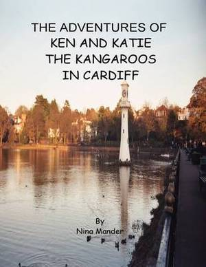 The Adventures of Ken and Katie the Kangaroos in Cardiff