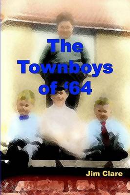 The Townboys of '64