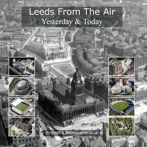 Leeds from the Air: Yesterday and Today
