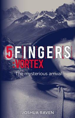 5fingers: vortex - the mysterious arrival - Book 2: Book 2
