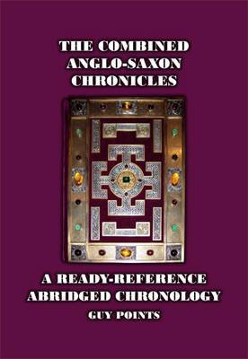 The Combined Anglo-Saxon Chronicles: A Ready-Reference Abridged Chronology