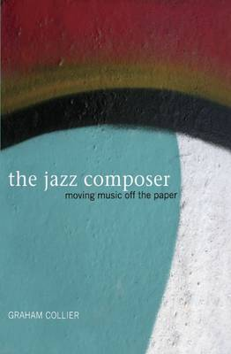 The Jazz Composer: Moving Music Off the Paper