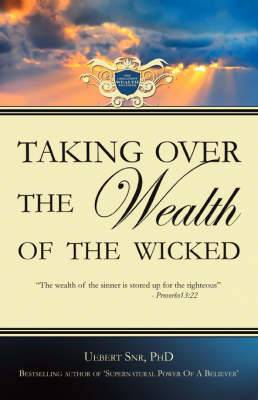 Taking Over the Wealth of the Wicked