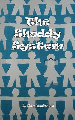 The Shoddy System