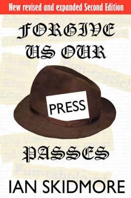 Forgive Us Our Press Passes