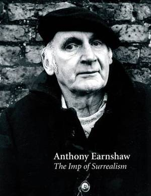 Anthony Earnshaw: The Imp of Surrealism