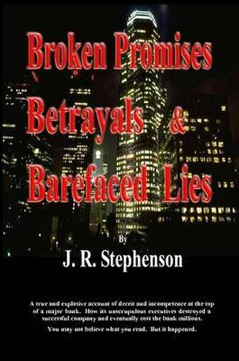 Broken Promises, Betrayals & Barefaced Lies
