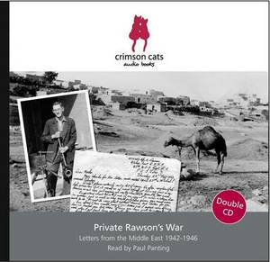 Private Rawson's War: Letters from the Middle East 1942 - 1946