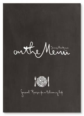 On The Menu: Seasonal Recipes for a Culinary Life