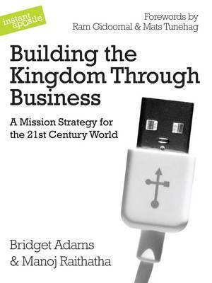 Building the Kingdom Through Business: A Mission Strategy for the 21st Century World