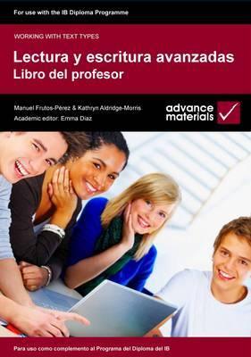 Lectura y Escritura Avanzadas Teacher's Book: Para Uso Como Complemento al Programa del Diploma del IB