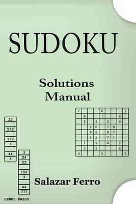 Sudoku Solutions Manual: Solving the Puzzle Through Mathematics