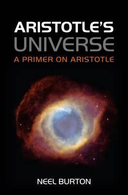 Aristotle's Universe: A Primer on Aristotle