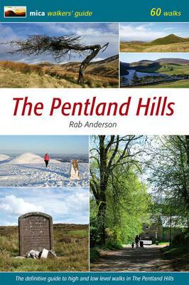 The Pentland Hills: The Definitive Guide to High and Low Level Walks in the Pentland Hills